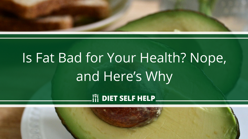 Is Fat Bad for Your Health? Nope, and Here's Why