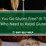 Should You Go Gluten Free? (6 Types of People Who Need to Avoid Gluten ASAP)