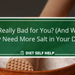 Is Salt Really Bad for You? (And Why You May Actually Need More Salt in Your Diet!)