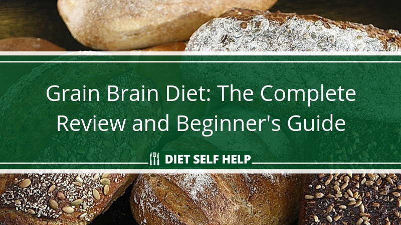Grain Brain Diet: The Complete Review and Beginner's Guide
