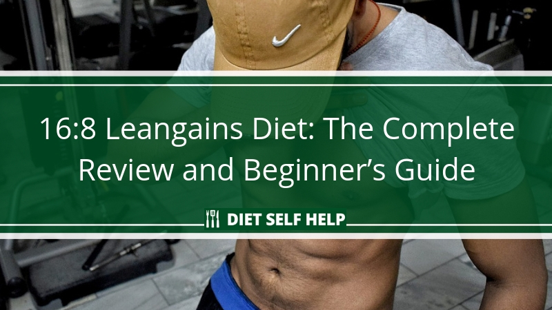 16:8 Leangains Diet: The Complete Review and Beginner's Guide