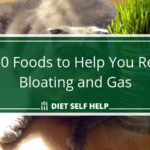 Top 10 Foods to Help You Reduce Bloating and Gas