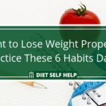 Want to Lose Weight Properly? Practice These 6 Habits Daily!