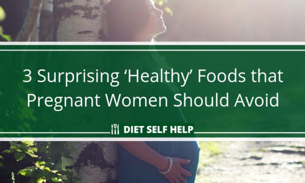 3 Surprising 'Healthy' Foods that Pregnant Women Should Avoid