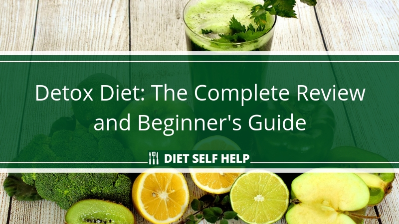 Detox Diet: The Complete Review and Beginner's Guide