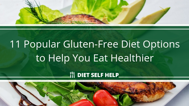 11 Popular Gluten-Free Diet Options to Help You Eat Healthier