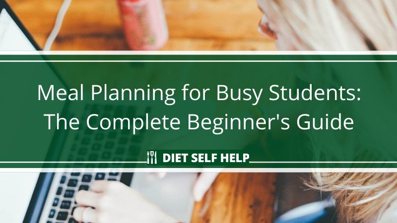 Meal Planning for Busy Students: The Complete Beginner's Guide